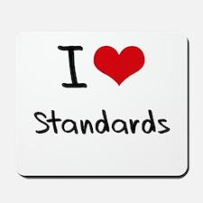I love Standards Mousepad