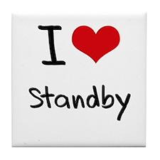 I love Standby Tile Coaster