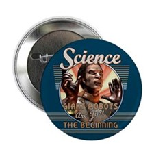 """SCIENCE: Giant Robots 2.25"""" Button"""