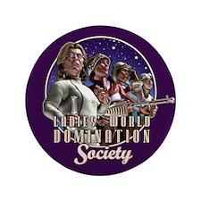 "Ladies' World Domination Society 3.5"" Button"
