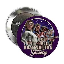 "Ladies' World Domination Society 2.25"" Button"