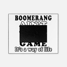 Boomerang ain't just a game Picture Frame