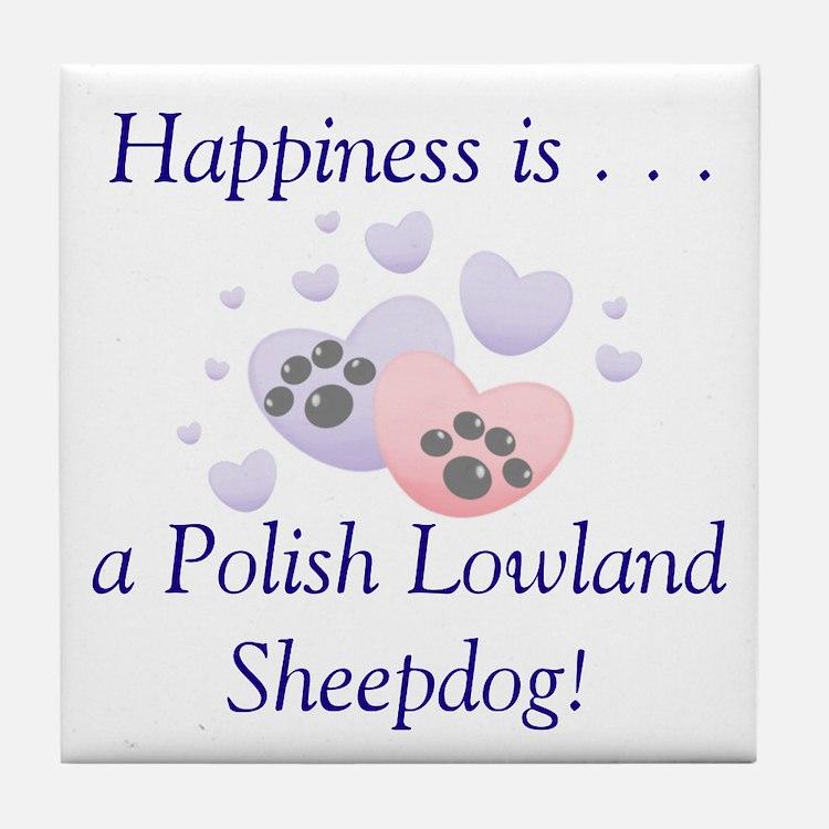 Happiness is...a Polish Lowland Sheepdog Tile Coas