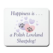 Happiness is...a Polish Lowland Sheepdog Mousepad