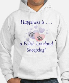 Happiness is...a Polish Lowland Sheepdog Hoodie