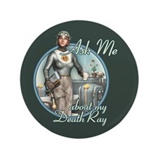 "Ask Me About My Death Ray 3.5"" Button"