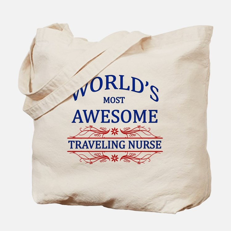 World's Most Awesome Traveling Nurse Tote Bag