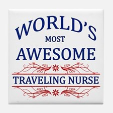 World's Most Awesome Traveling Nurse Tile Coaster