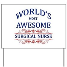 World's Most Awesome Surgical Nurse Yard Sign