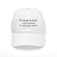 It's OK to stare... Baseball Cap