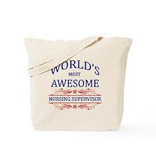 World's Most Awesome Nursing Supervisor Tote Bag