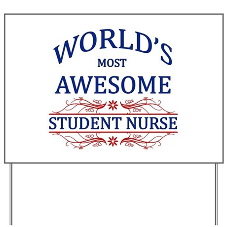 World's Most Awesome Student Nurse Yard Sign