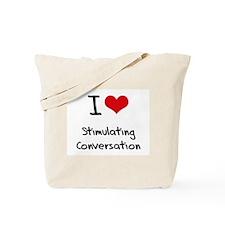 I love Stimulating Conversation Tote Bag