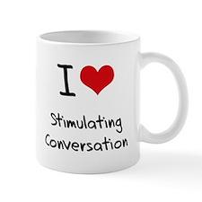 I love Stimulating Conversation Mug