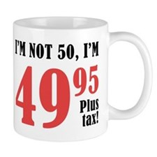 50th Birthday Plus Tax Mug