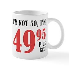 50th Birthday Plus Tax Small Mug