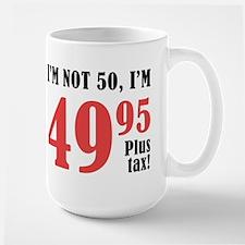 50th Birthday Plus Tax Mug