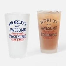 World's Most Awesome Psych Nurse Drinking Glass