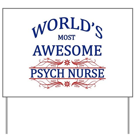 World's Most Awesome Psych Nurse Yard Sign