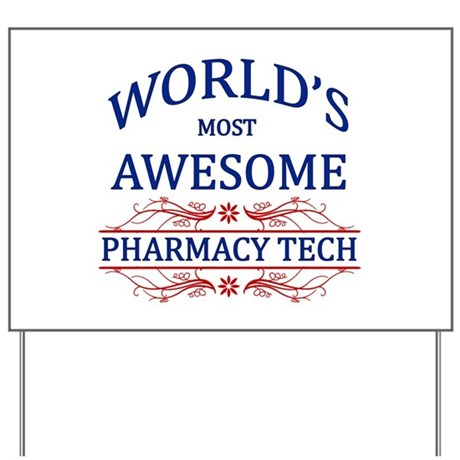 World's Most Awesome Pharmacy Tech Yard Sign