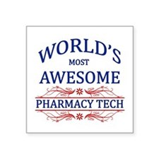 World's Most Awesome Pharmacy Tech Square Sticker