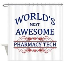 World's Most Awesome Pharmacy Tech Shower Curtain