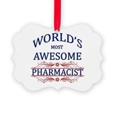 World's Most Awesome Pharmacist Ornament