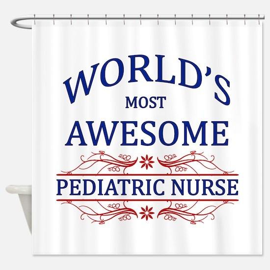 World's Most Awesome Pediatric Nurse Shower Curtai