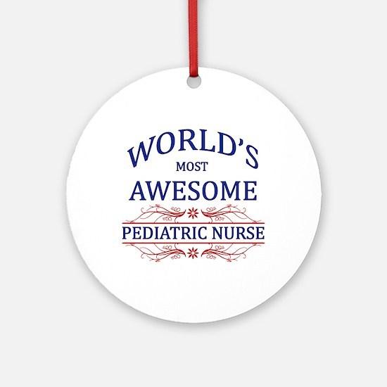 World's Most Awesome Pediatric Nurse Ornament (Rou