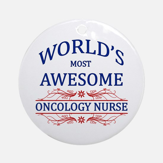 World's Most Awesome Oncology Nurse Ornament (Roun