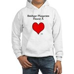 Bridge players have a heart Hoodie