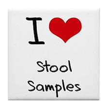 I love Stool Samples Tile Coaster