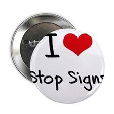 """I love Stop Signs 2.25"""" Button"""