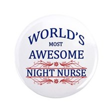 """World's Most Awesome Night Nurse 3.5"""" Button"""