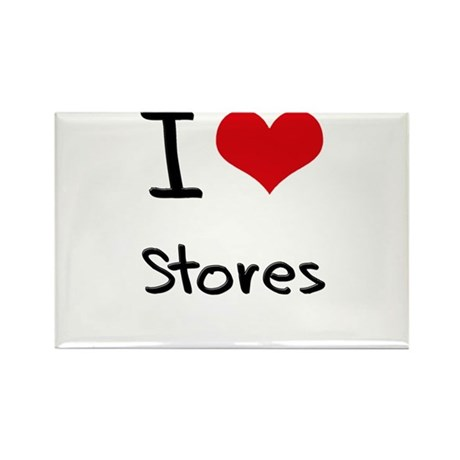 I love Stores Rectangle Magnet