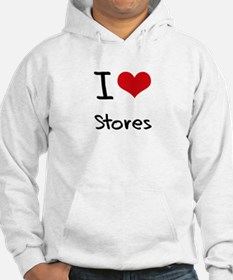 I love Stores Hoodie