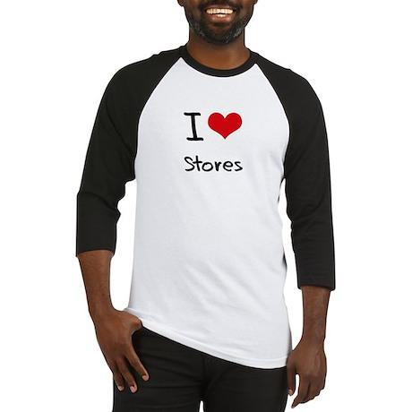 I love Stores Baseball Jersey