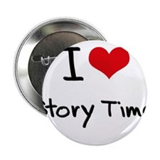 """I love Story Time 2.25"""" Button"""