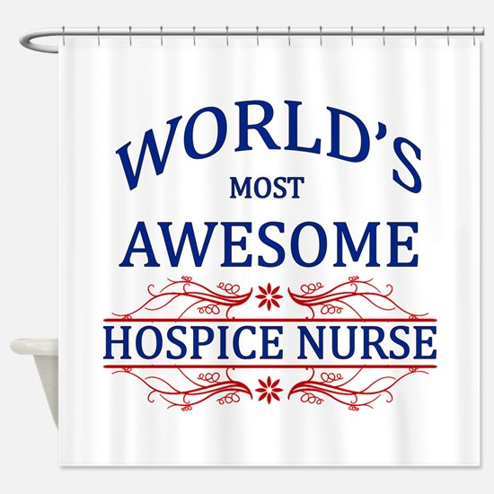 World's Most Awesome Hospice Nurse Shower Curtain