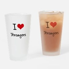 I love Strangers Drinking Glass