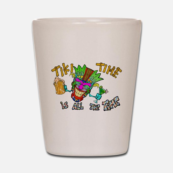 Tike Time is all the Time Shot Glass