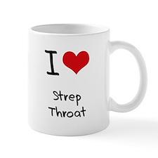 I love Strep Throat Small Small Mug