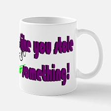 Run LIke You Stole Something Mugs