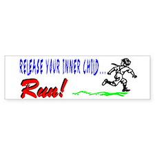 Release Your Inner Child...RUN! Bumper Bumper Sticker