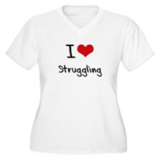 I love Struggling Plus Size T-Shirt