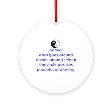 KARMA - KEEP THE CIRCLE POSITIVE Ornament (Round)