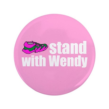 """Stand with Wendy 3.5"""" Button"""