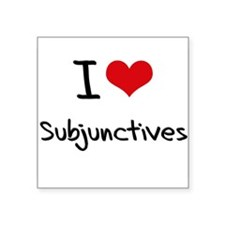 I love Subjunctives Sticker