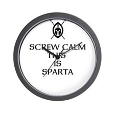 Screw Calm this is Sparta Wall Clock