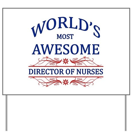 World's Most Awesome Director Of Nurses Yard Sign